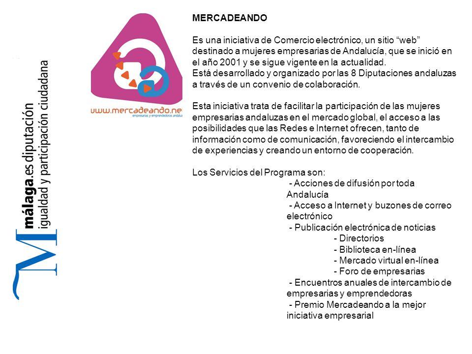 MERCADEANDO Es una iniciativa de Comercio electrónico, un sitio web destinado a mujeres empresarias de Andalucía, que se inició en el año 2001 y se sigue vigente en la actualidad.