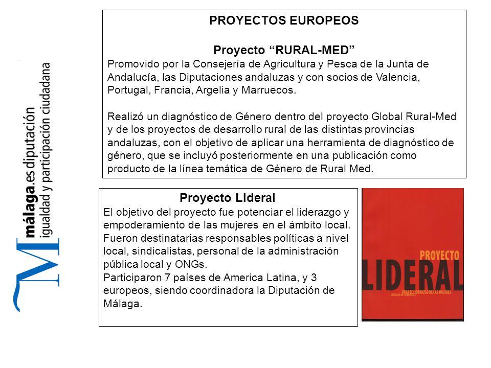 PROYECTOS EUROPEOS Proyecto RURAL-MED Promovido por la Consejería de Agricultura y Pesca de la Junta de Andalucía, las Diputaciones andaluzas y con socios de Valencia, Portugal, Francia, Argelia y Marruecos.