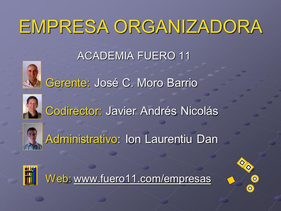 EMPRESA ORGANIZADORA ACADEMIA FUERO 11 Gerente: José C.