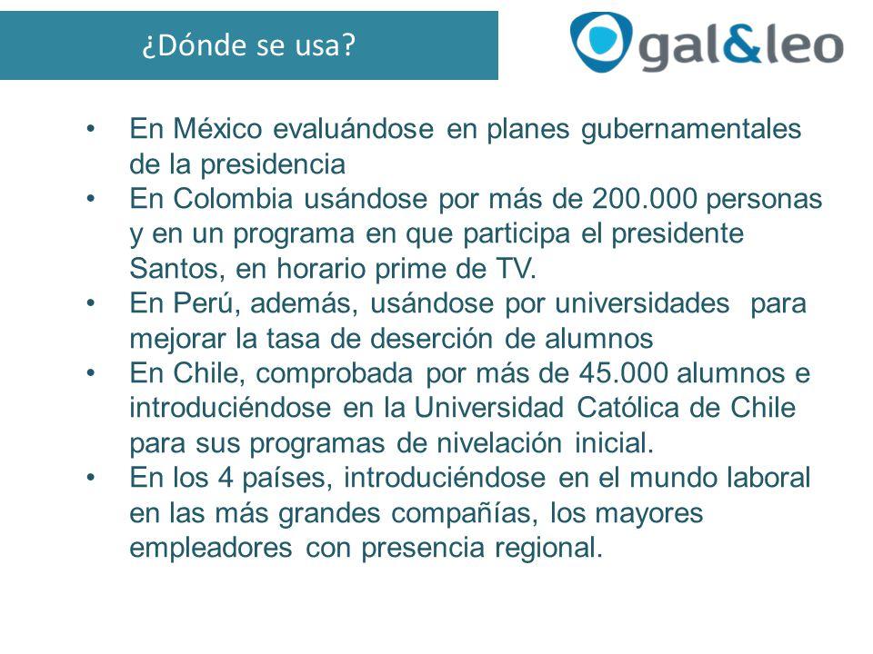 En México evaluándose en planes gubernamentales de la presidencia En Colombia usándose por más de 200.000 personas y en un programa en que participa el presidente Santos, en horario prime de TV.