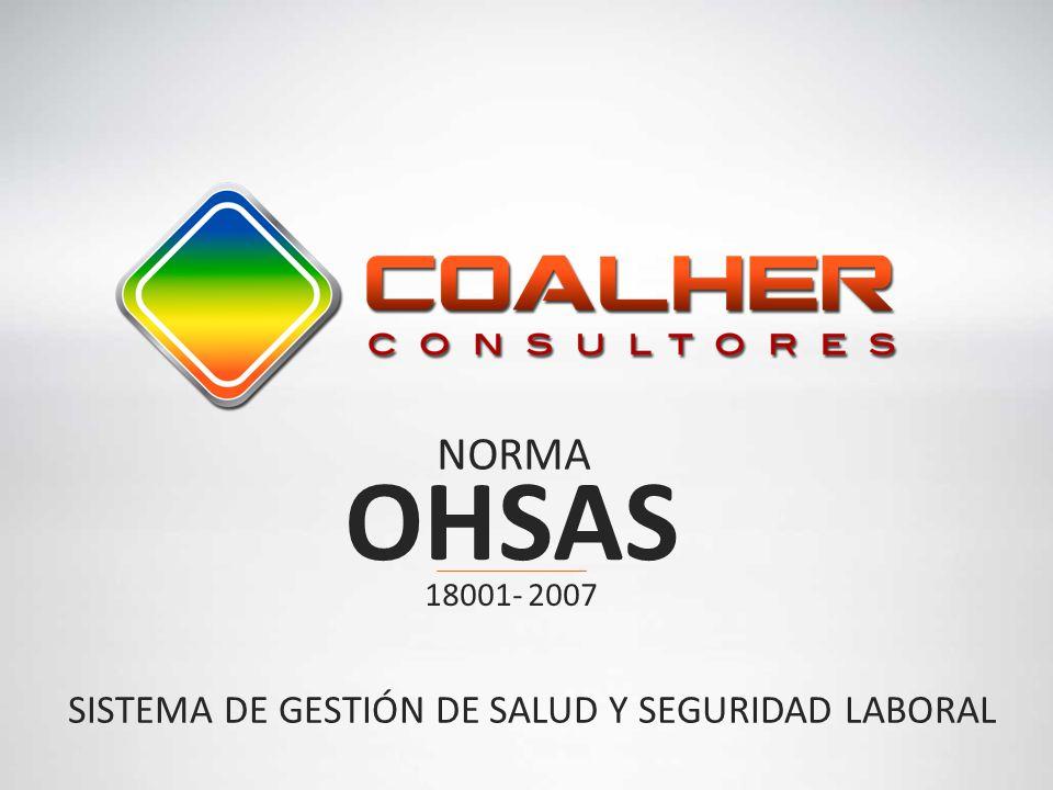 SISTEMA DE GESTIÓN DE SALUD Y SEGURIDAD LABORAL NORMA 18001- 2007 OHSAS