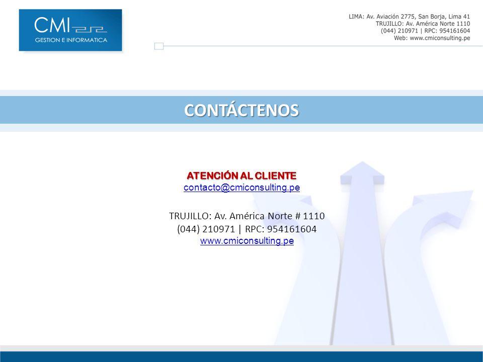 CONTÁCTENOS ATENCIÓN AL CLIENTE contacto@cmiconsulting.pe TRUJILLO: Av.