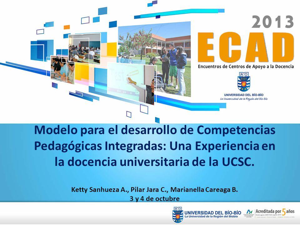 Modelo para el desarrollo de Competencias Pedagógicas Integradas: Una Experiencia en la docencia universitaria de la UCSC.