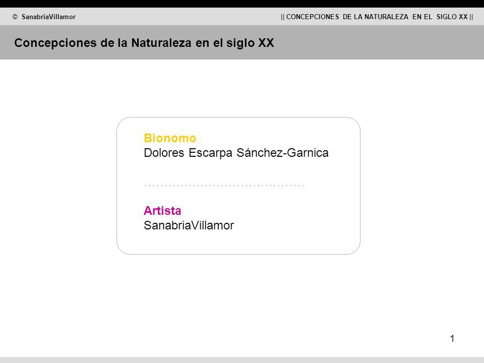 © SanabriaVillamor || CONCEPCIONES DE LA NATURALEZA EN EL SIGLO XX || 1 Bionomo Dolores Escarpa Sánchez-Garnica ………………………………….