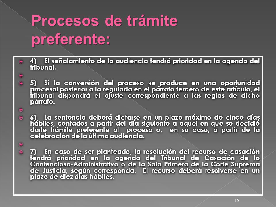  4)El señalamiento de la audiencia tendrá prioridad en la agenda del tribunal.