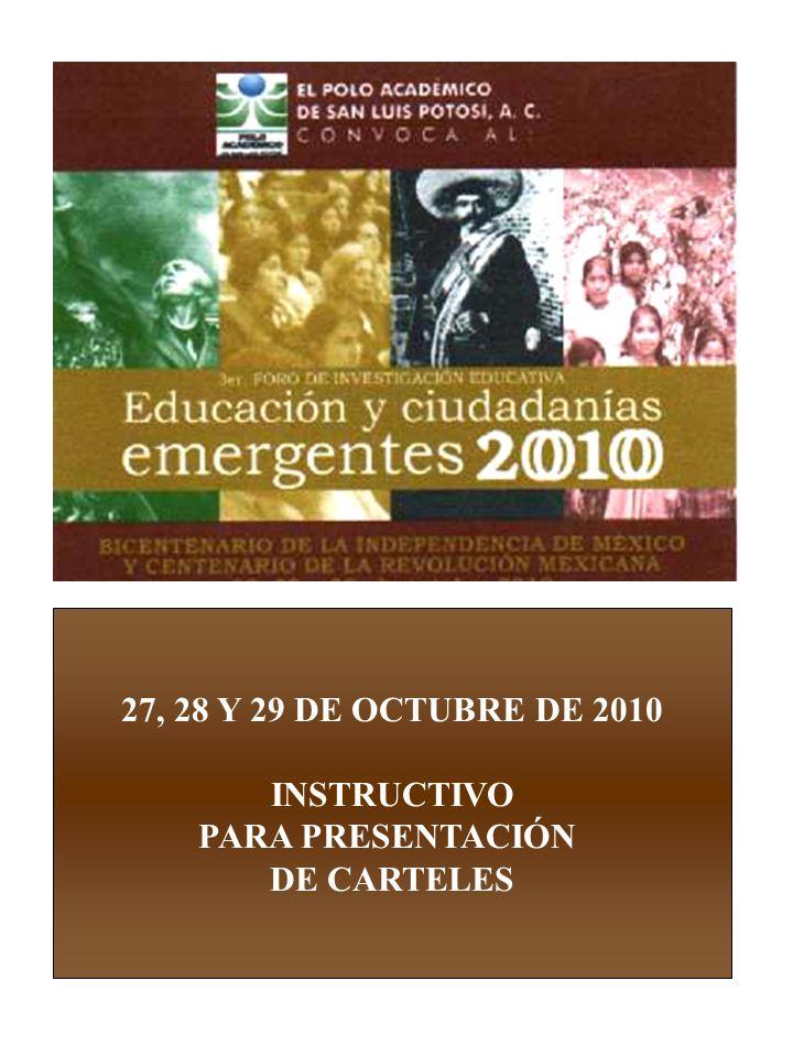 27, 28 Y 29 DE OCTUBRE DE 2010 INSTRUCTIVO PARA PRESENTACIÓN DE CARTELES