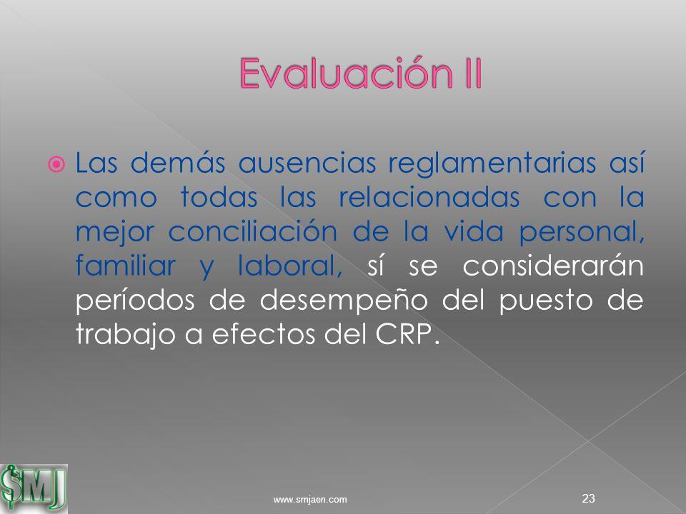  Las demás ausencias reglamentarias así como todas las relacionadas con la mejor conciliación de la vida personal, familiar y laboral, sí se considerarán períodos de desempeño del puesto de trabajo a efectos del CRP.