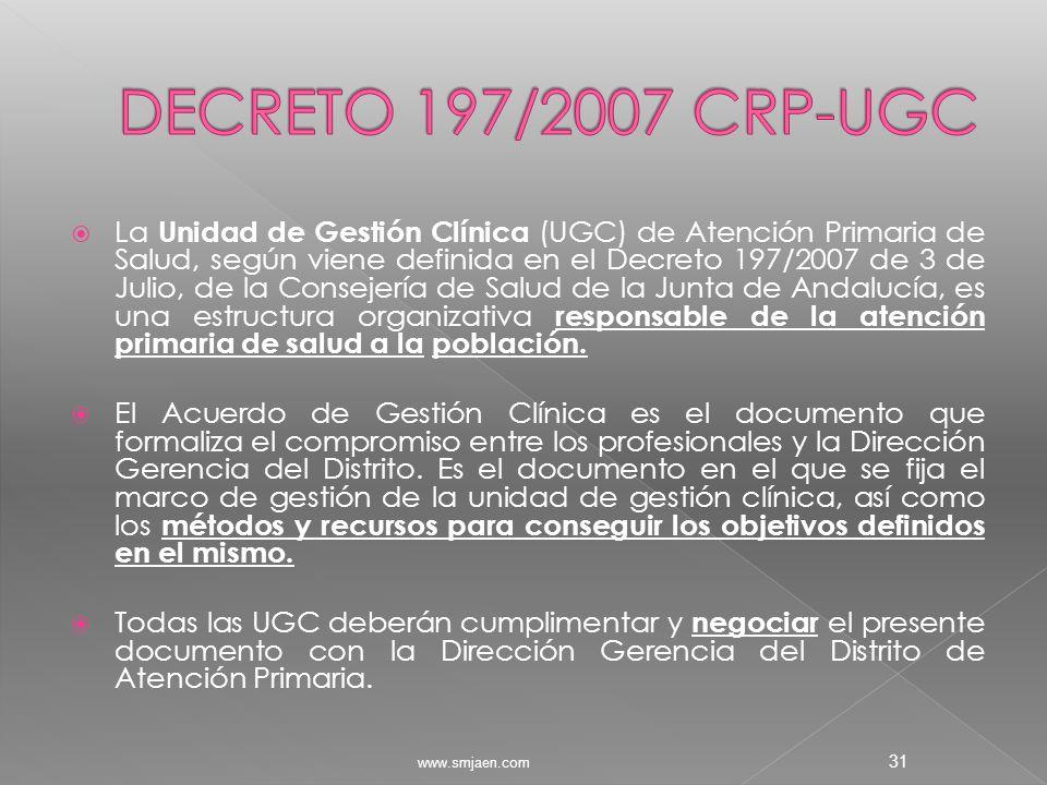  La Unidad de Gestión Clínica (UGC) de Atención Primaria de Salud, según viene definida en el Decreto 197/2007 de 3 de Julio, de la Consejería de Salud de la Junta de Andalucía, es una estructura organizativa responsable de la atención primaria de salud a la población.
