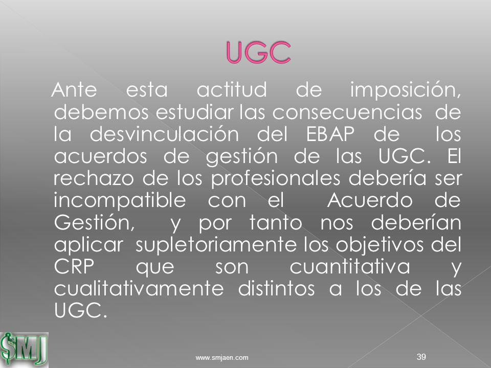 Ante esta actitud de imposición, debemos estudiar las consecuencias de la desvinculación del EBAP de los acuerdos de gestión de las UGC.