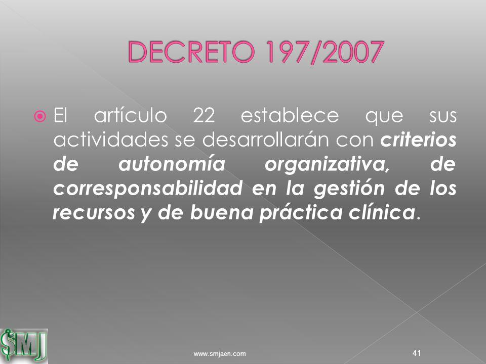  El artículo 22 establece que sus actividades se desarrollarán con criterios de autonomía organizativa, de corresponsabilidad en la gestión de los recursos y de buena práctica clínica.