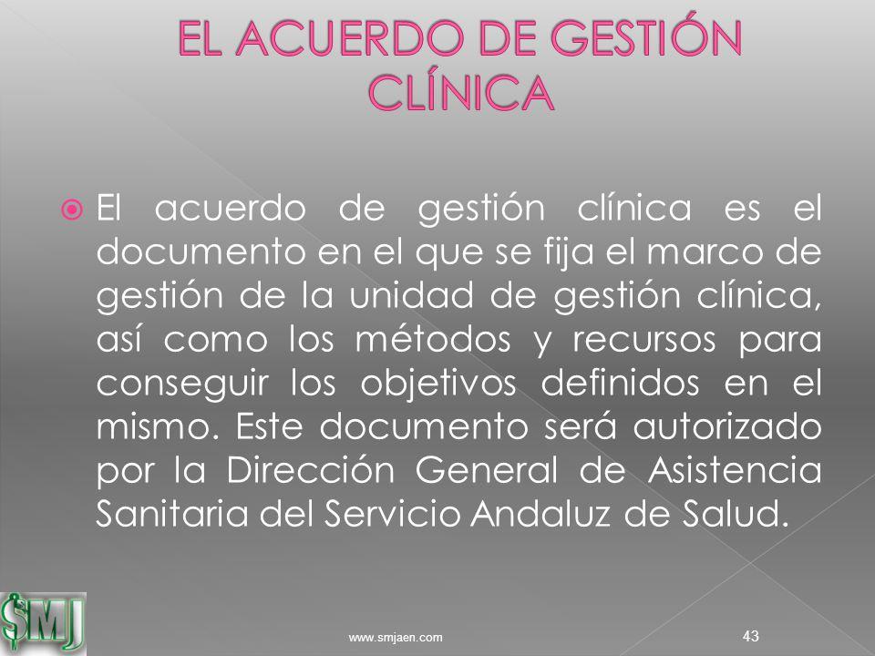  El acuerdo de gestión clínica es el documento en el que se fija el marco de gestión de la unidad de gestión clínica, así como los métodos y recursos para conseguir los objetivos definidos en el mismo.