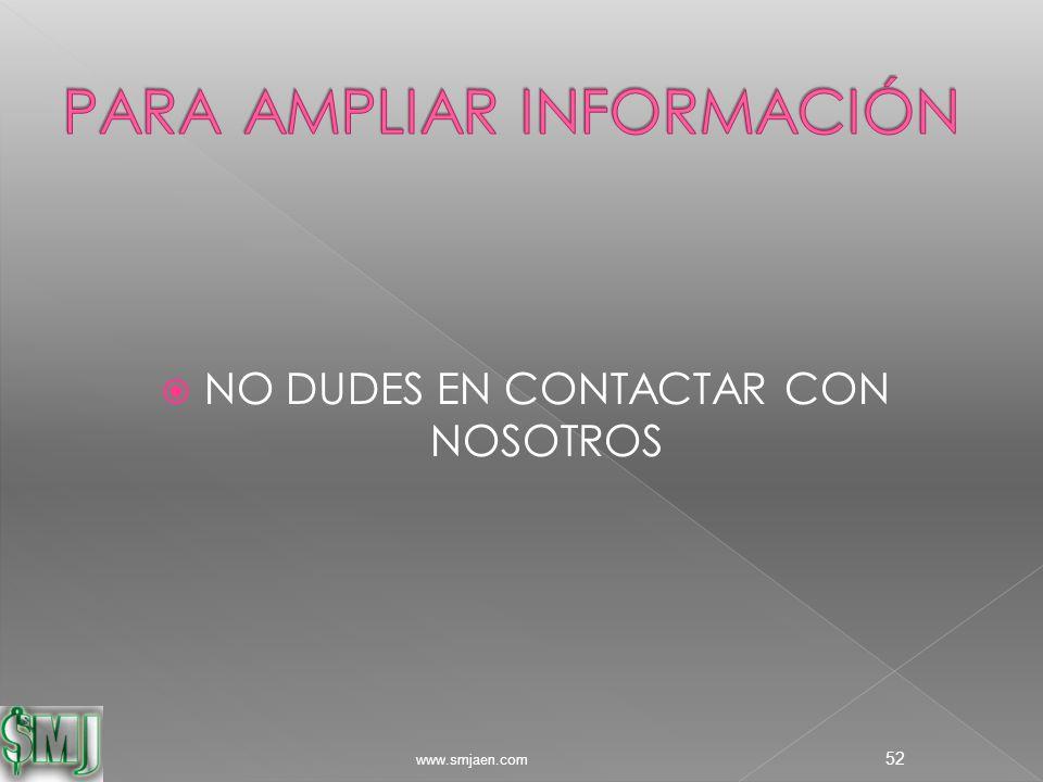  NO DUDES EN CONTACTAR CON NOSOTROS www.smjaen.com 52