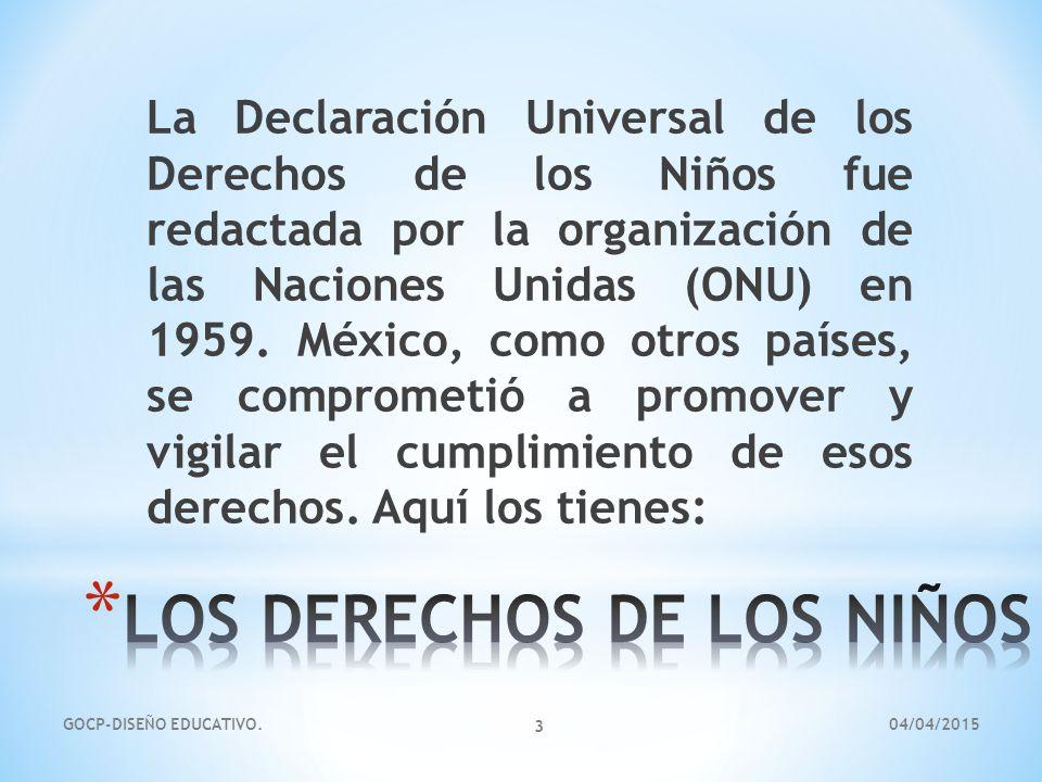 La Declaración Universal de los Derechos de los Niños fue redactada por la organización de las Naciones Unidas (ONU) en 1959.