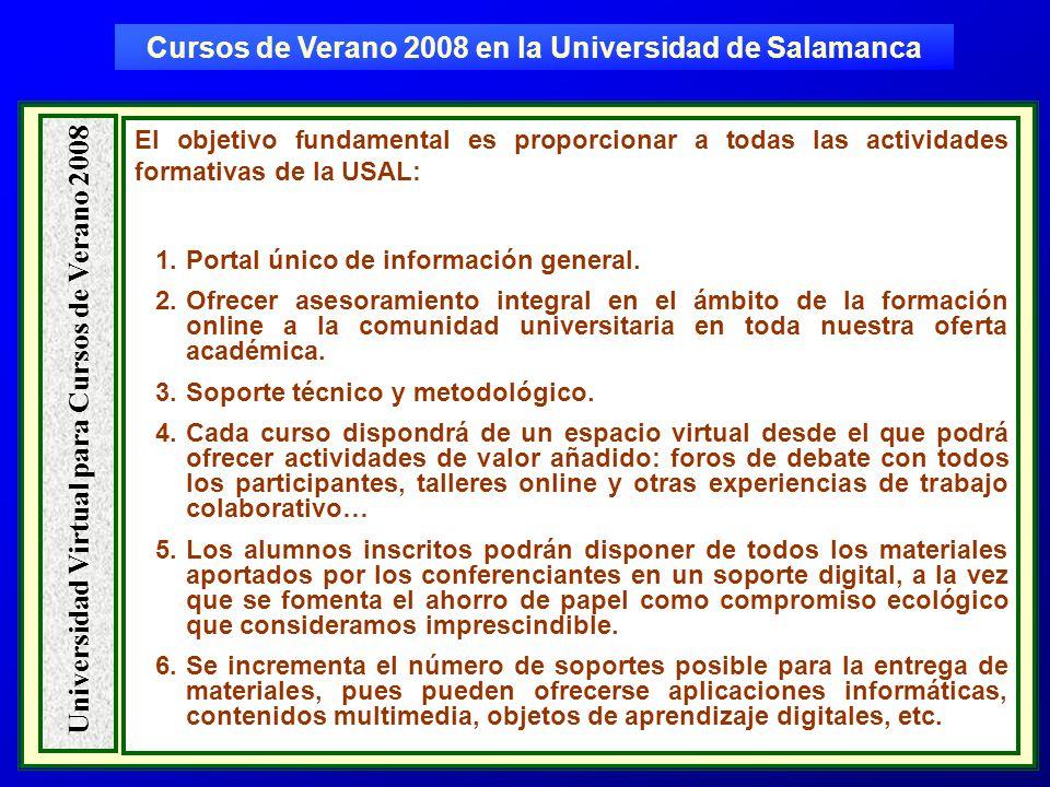 El objetivo fundamental es proporcionar a todas las actividades formativas de la USAL: 1.