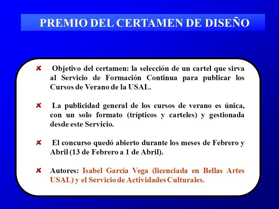 PREMIO DEL CERTAMEN DE DISEÑO Objetivo del certamen: la selección de un cartel que sirva al Servicio de Formación Continua para publicar los Cursos de Verano de la USAL.