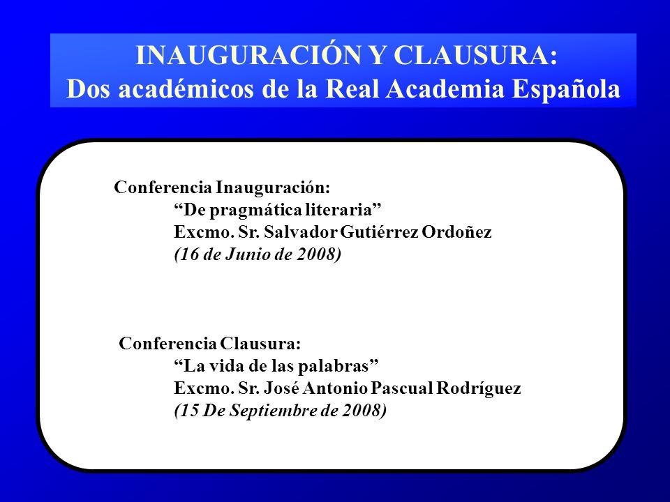 INAUGURACIÓN Y CLAUSURA: Dos académicos de la Real Academia Española Conferencia Inauguración: De pragmática literaria Excmo.