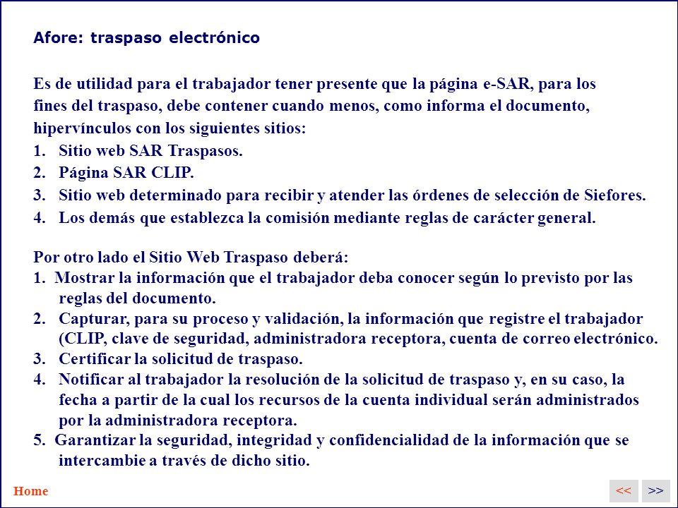 Afore: traspaso electrónico Es de utilidad para el trabajador tener presente que la página e-SAR, para los fines del traspaso, debe contener cuando menos, como informa el documento, hipervínculos con los siguientes sitios: 1.
