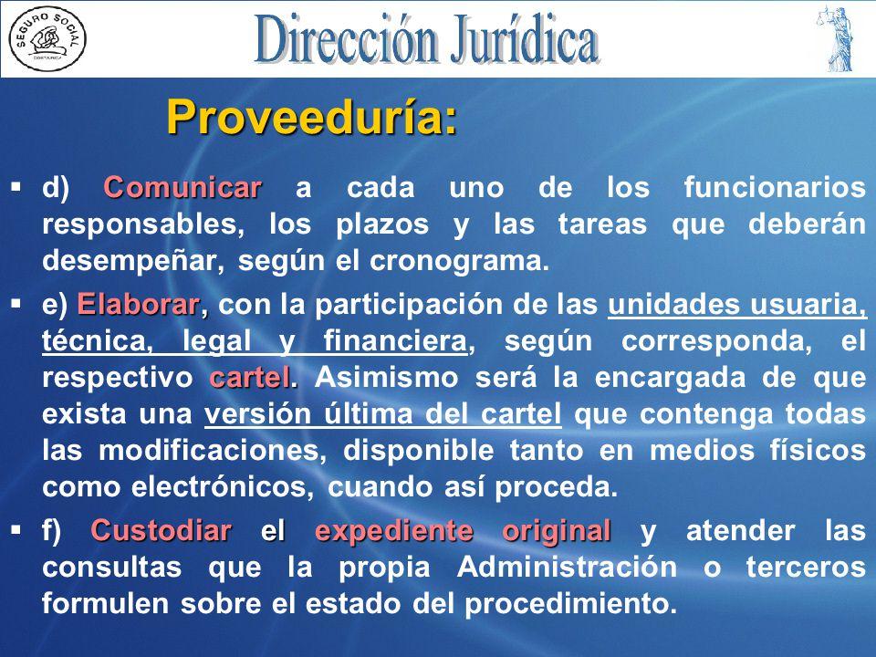 Proveeduría: Comunicar  d) Comunicar a cada uno de los funcionarios responsables, los plazos y las tareas que deberán desempeñar, según el cronograma.