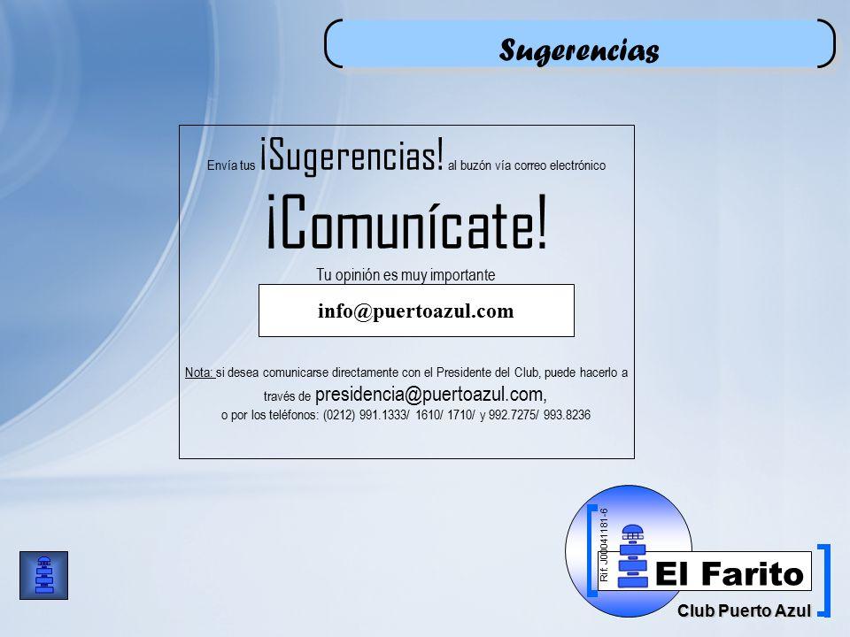 Rif: J00041181-6 Club Puerto Azul El Farito info@puertoazul.com Envía tus ¡Sugerencias.
