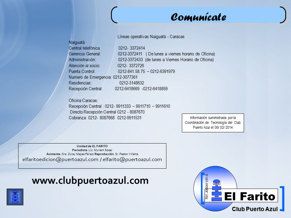 Rif: J00041181-6 Club Puerto Azul El Farito Unidad de EL FARITO Periodista: Lic.