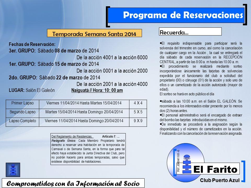 Rif: J00041181-6 Club Puerto Azul El Farito Comprometidos con la Información al Socio Programa de Reservaciones Fechas de Reservación: 3er.