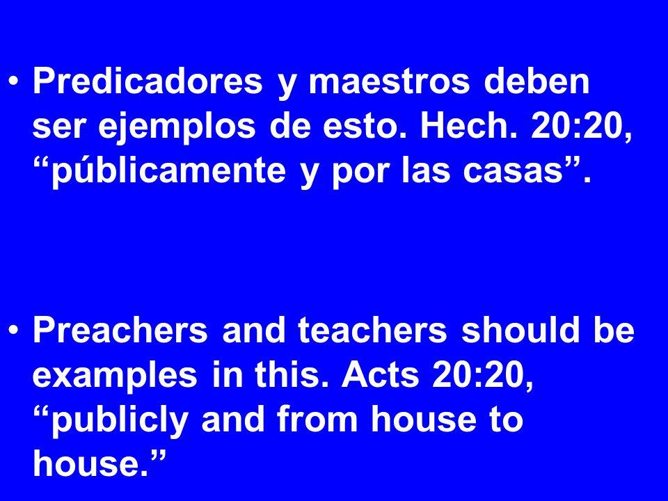 Predicadores y maestros deben ser ejemplos de esto.