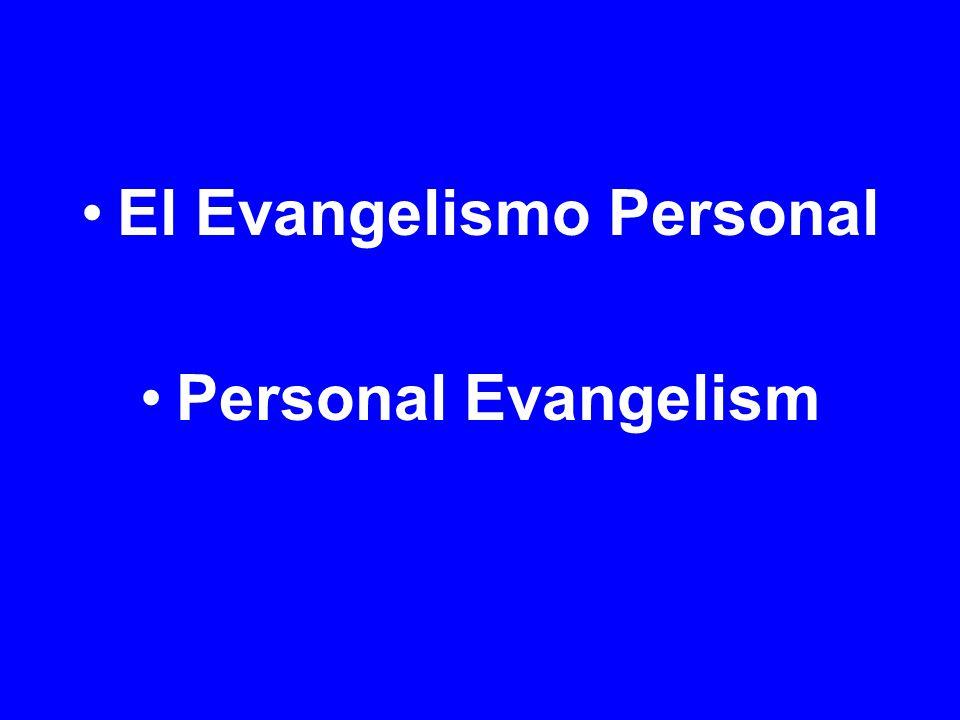 El Evangelismo Personal Personal Evangelism