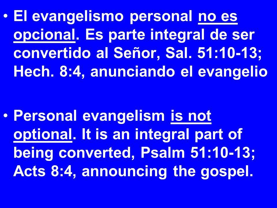 El evangelismo personal no es opcional. Es parte integral de ser convertido al Señor, Sal.