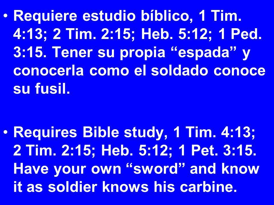 Requiere estudio bíblico, 1 Tim. 4:13; 2 Tim. 2:15; Heb.