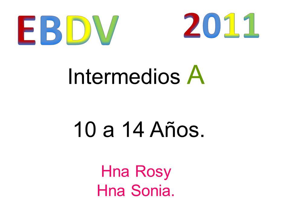 Intermedios A 10 a 14 Años. Hna Rosy Hna Sonia.