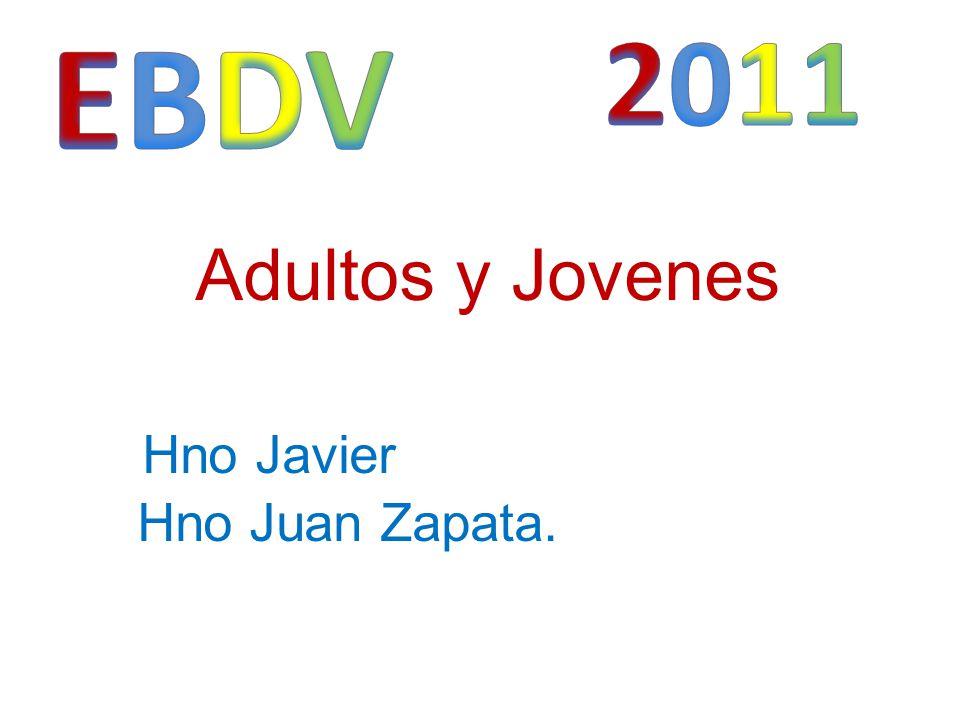 Adultos y Jovenes Hno Javier Hno Juan Zapata.