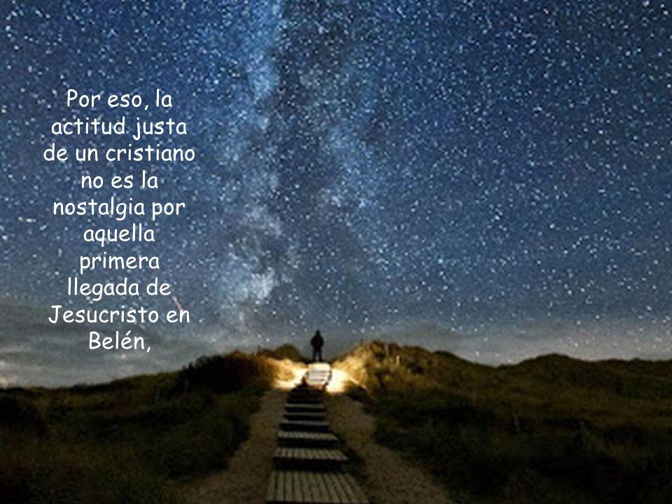 y la que deseablemente acontece en la vida del creyente que acoge al Señor.
