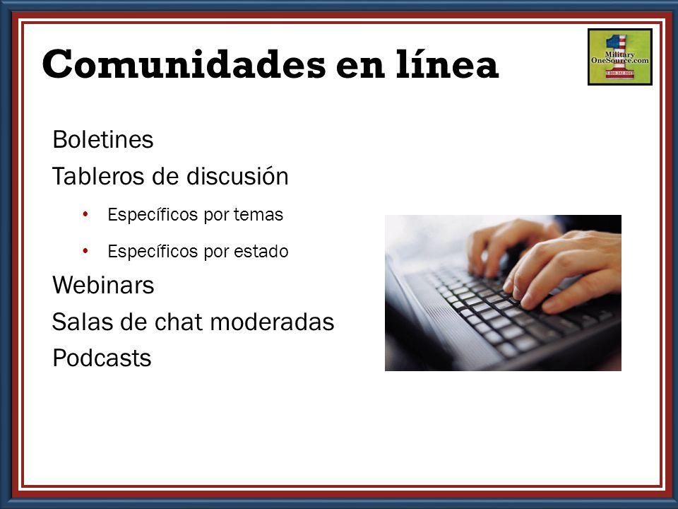 Comunidades en línea Boletines Tableros de discusión Específicos por temas Específicos por estado Webinars Salas de chat moderadas Podcasts