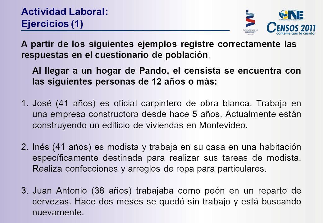 Actividad Laboral: Ejercicios (1) A partir de los siguientes ejemplos registre correctamente las respuestas en el cuestionario de población.