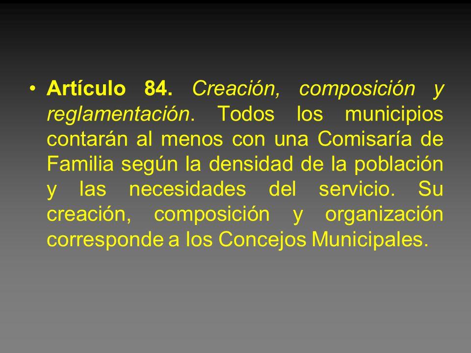 Artículo 84. Creación, composición y reglamentación.