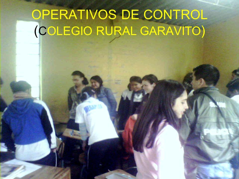 OPERATIVOS DE CONTROL ( COLEGIO RURAL GARAVITO )