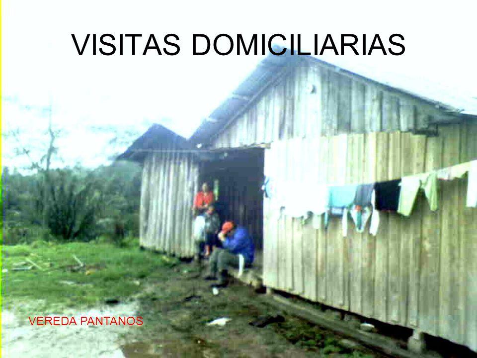 VISITAS DOMICILIARIAS VEREDA PANTANOS
