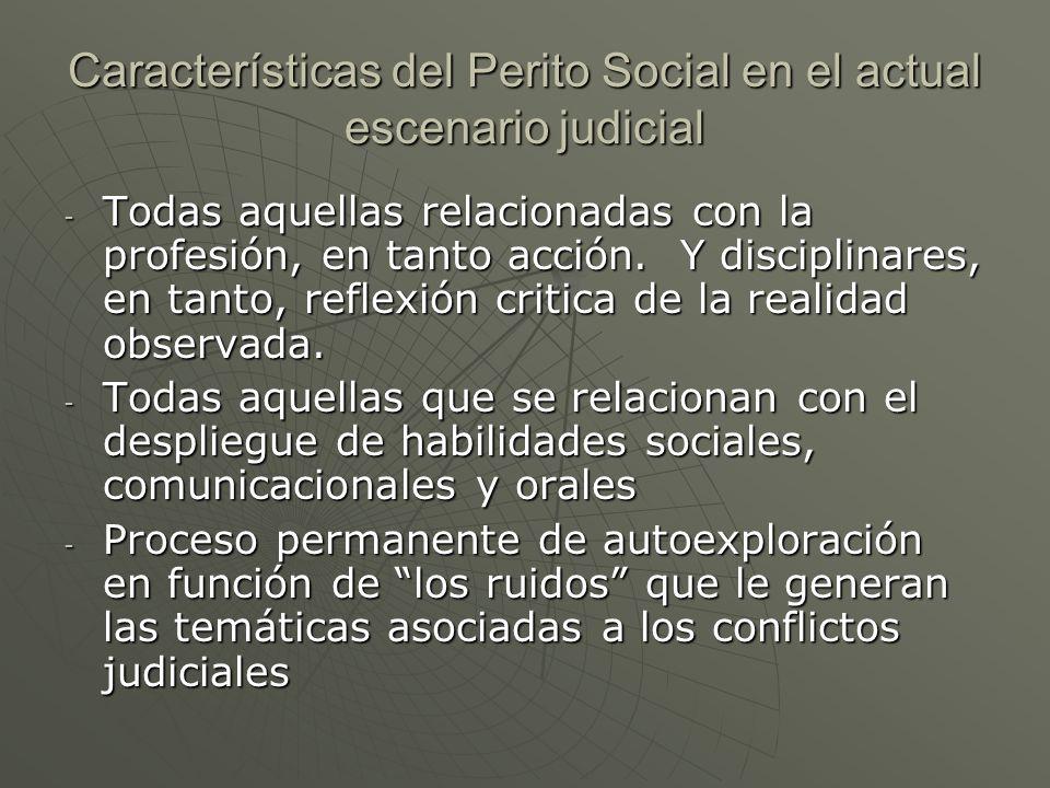Características del Perito Social en el actual escenario judicial - Todas aquellas relacionadas con la profesión, en tanto acción.