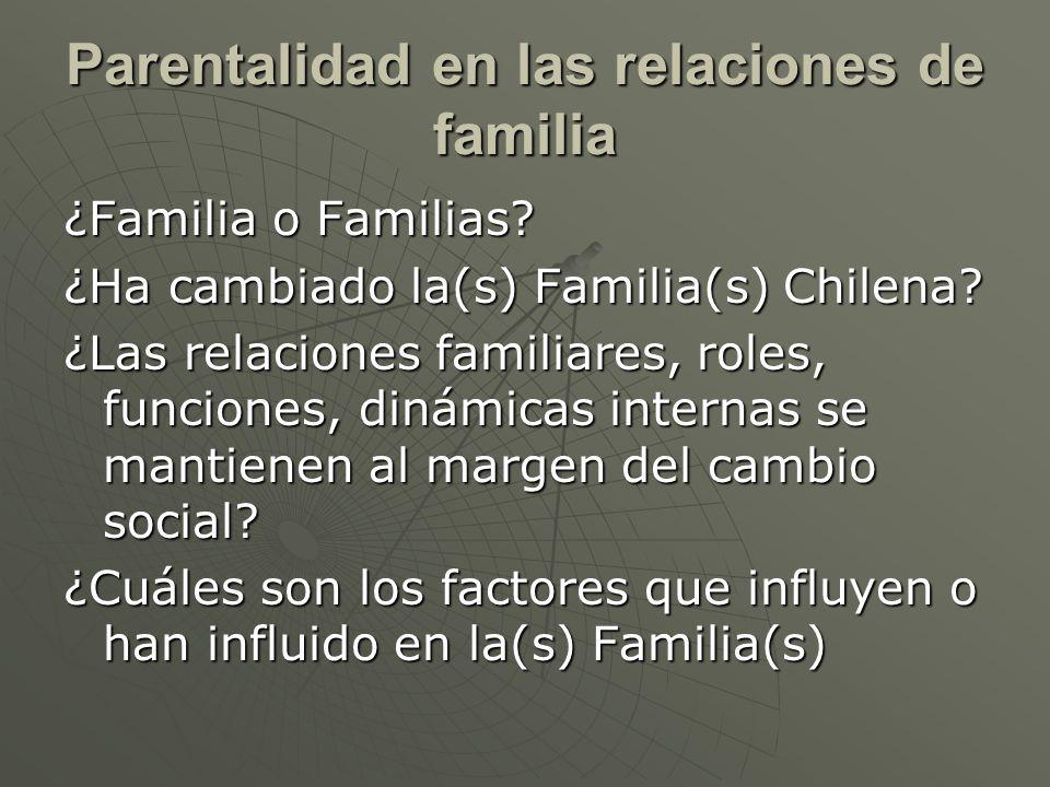 Parentalidad en las relaciones de familia ¿Familia o Familias.