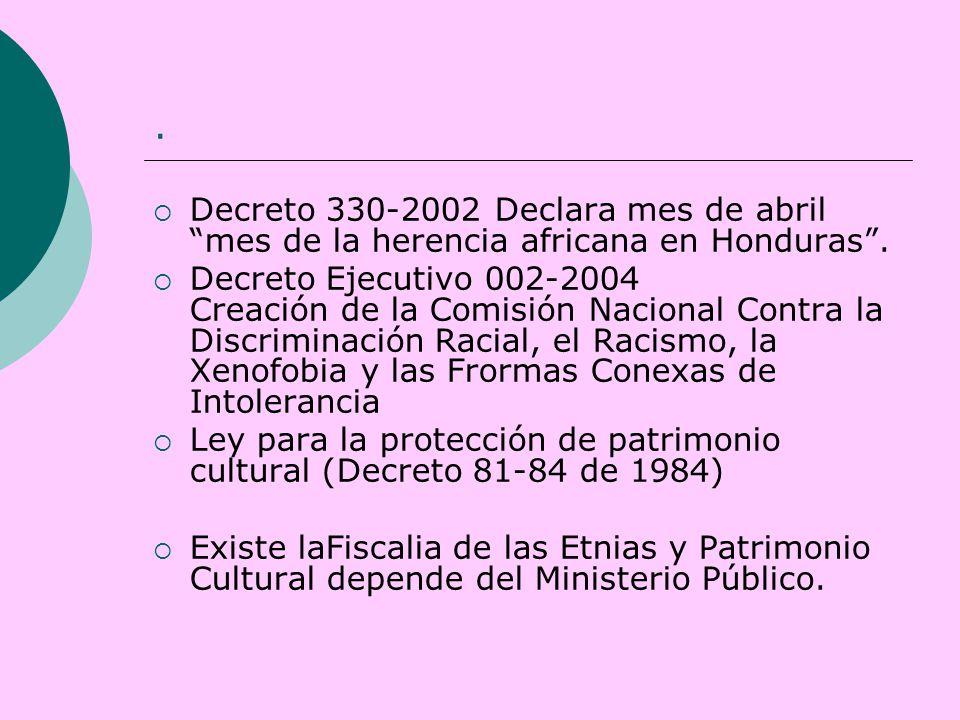 Decreto 330-2002 Declara mes de abril mes de la herencia africana en Honduras .