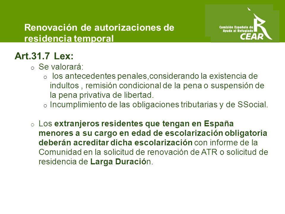 Comisión Española de Ayuda al Refugiado Art.31.7 Lex: o Se valorará: o los antecedentes penales,considerando la existencia de indultos, remisión condicional de la pena o suspensión de la pena privativa de libertad.
