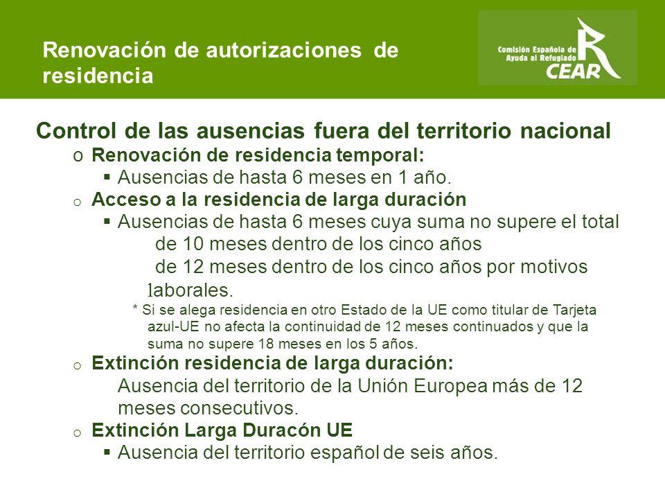Comisión Española de Ayuda al Refugiado Control de las ausencias fuera del territorio nacional oRenovación de residencia temporal:  Ausencias de hasta 6 meses en 1 año.