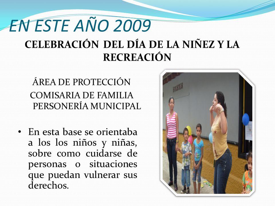 EN ESTE AÑO 2009 En esta base se orientaba a los los niños y niñas, sobre como cuidarse de personas o situaciones que puedan vulnerar sus derechos.