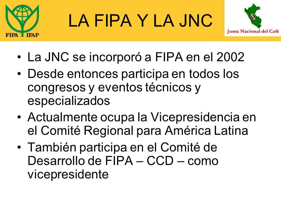 LA FIPA Y LA JNC La JNC se incorporó a FIPA en el 2002 Desde entonces participa en todos los congresos y eventos técnicos y especializados Actualmente ocupa la Vicepresidencia en el Comité Regional para América Latina También participa en el Comité de Desarrollo de FIPA – CCD – como vicepresidente