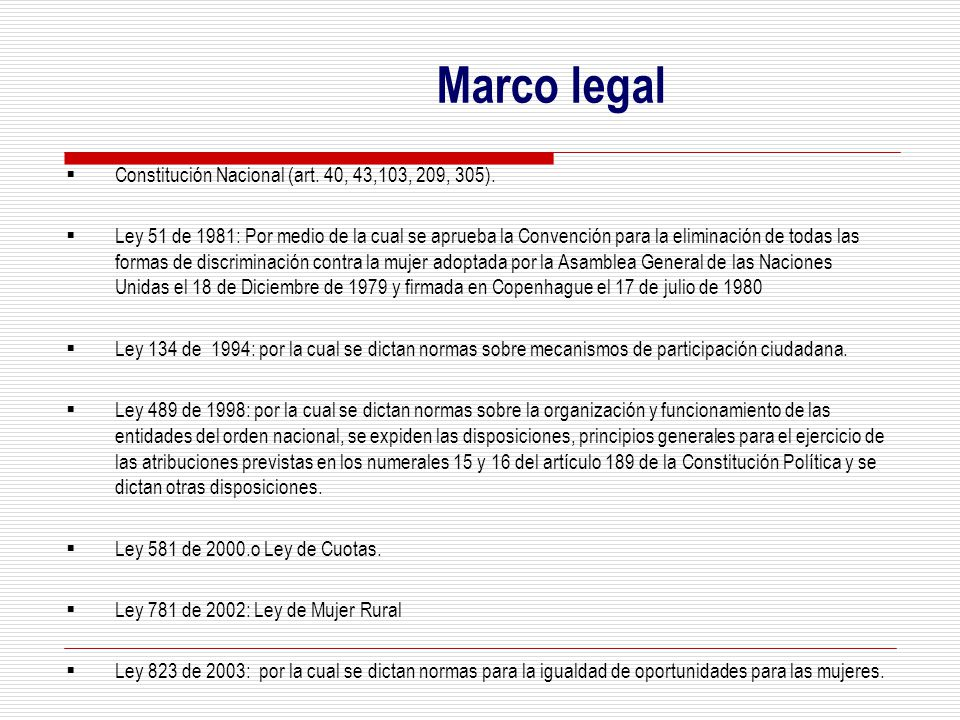 Marco legal  Constitución Nacional (art. 40, 43,103, 209, 305).