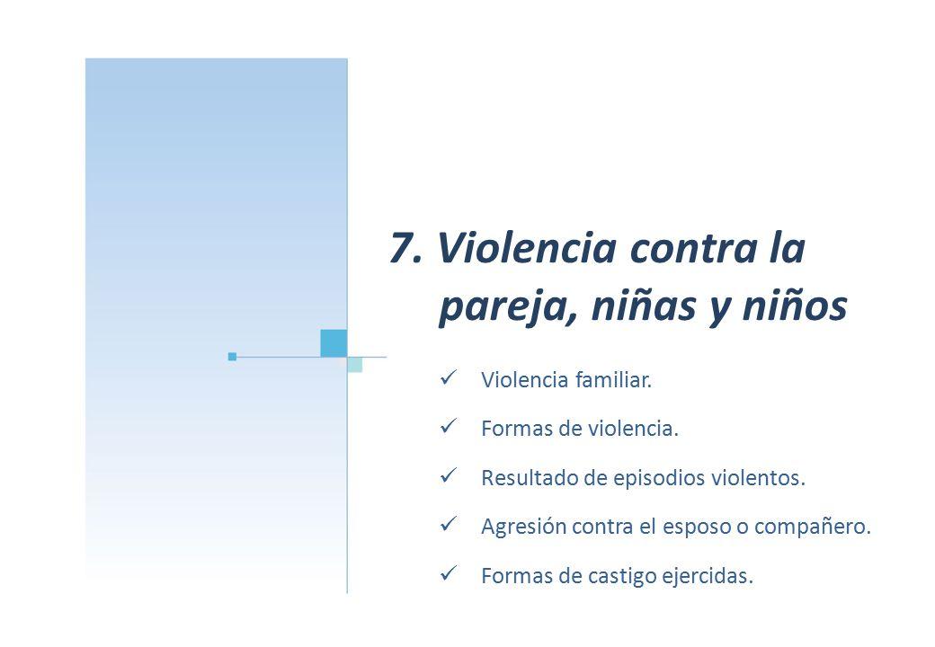 7. Violencia contra la pareja, niñas y niños Violencia familiar.