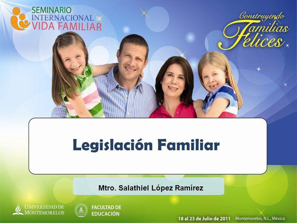 Legislación Familiar Mtro. Salathiel López Ramírez