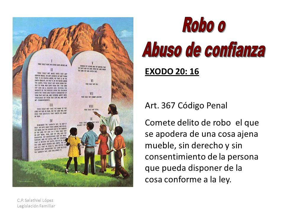 C.P. Salathiel López Legislación Familiar EXODO 20: 16 Art.