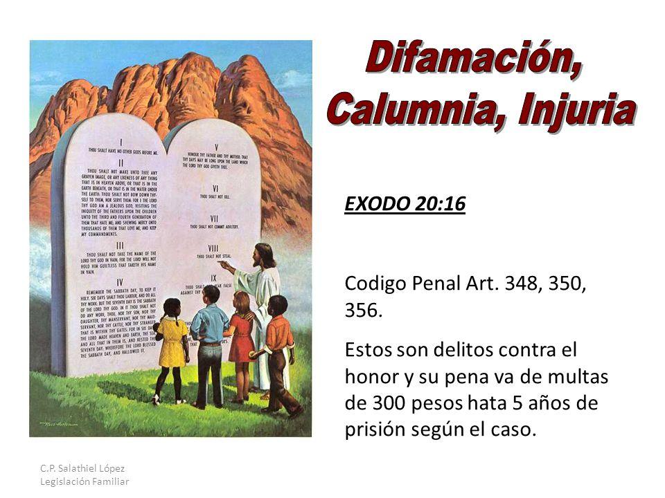C.P. Salathiel López Legislación Familiar EXODO 20:16 Codigo Penal Art.
