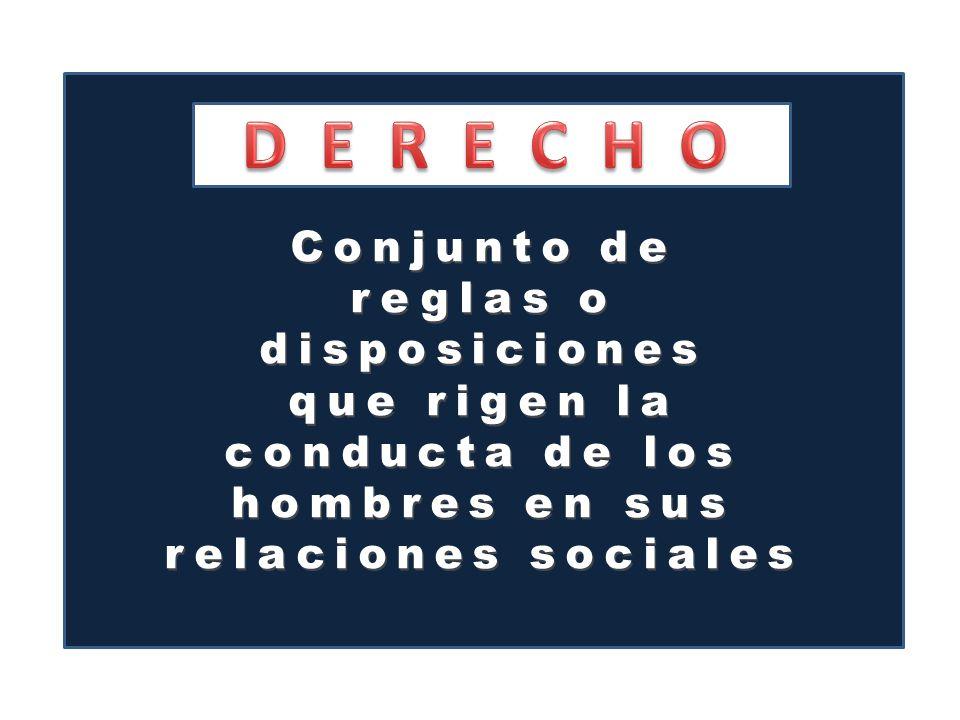 Conjunto de reglas o disposiciones que rigen la conducta de los hombres en sus relaciones sociales